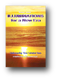Illuminations for a New Era - Understanding These Turbulent Times